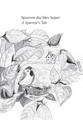 Forsideillustration til Spurven der blev kejser. Et af fire eventyr i Fire eventyrlige fortællinger på dansk og engelsk - for børn og voksne.Udkom på forlaget ABZebra i efteråret 2006.